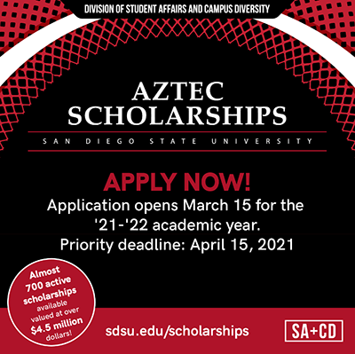 Aztec Scholarships: Application opens March 15 for the '21-'22 academic year. Priority Deadline: April 15, 2021.  Almost 700 active scholarships available valued at over $4.5 million.